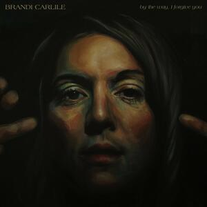 By the Way, I Forgive You - Vinile LP di Brandi Carlile