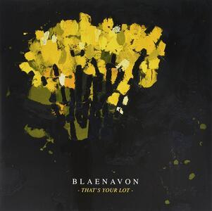 That's Your Lot - Vinile LP di Blaenavon