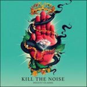 Occult Classic - Vinile LP di Kill the Noise