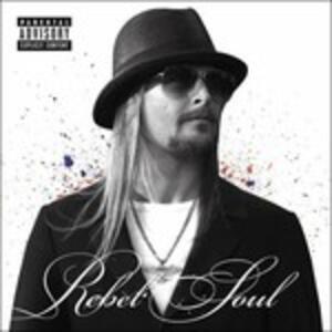 Rebel Soul - Vinile LP + CD Audio di Kid Rock