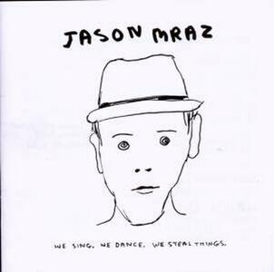 We Sing. We Dance. We Steal Things - CD Audio di Jason Mraz