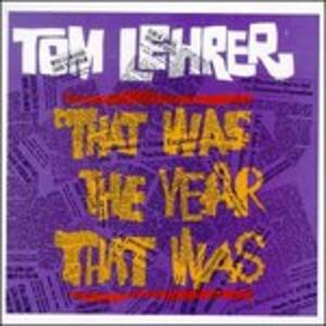 That Was the Year That wa - CD Audio di Tom Lehrer