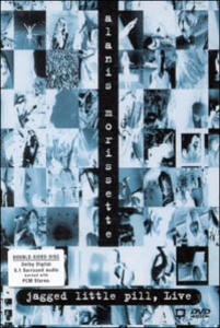 Alanis Morrissette. Jagged Little Pill, Live di Steve Purcell - DVD