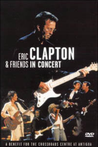Eric Clapton and Friends in Concert: A Benefict for the Crossroads Centre In Ant - DVD