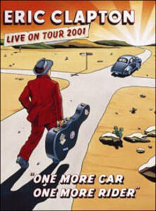 Eric Clapton. One More Car, One More Rider. Live On Tour 2001 - DVD
