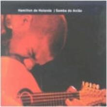Samba de Aviao - CD Audio di Hamilton De Holanda