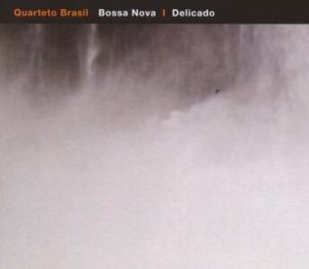 Bossa Nova - Delicado - CD Audio di Quarteto Brasil