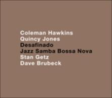 Desafinando. Anthology of Jazz Bossa Nova - CD Audio di Dave Brubeck,Stan Getz,Coleman Hawkins,Quincy Jones