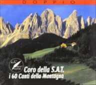 CD I 60 Canti Della Montagna Coro della SAT