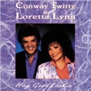 Hey Good Lookin' - CD Audio di Loretta Lynn,Conway Twitty