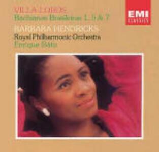 Bachianas brasileiras n.1, n.5, n.7 - CD Audio di Heitor Villa-Lobos,Barbara Hendricks,Royal Philharmonic Orchestra,Enrique Batiz