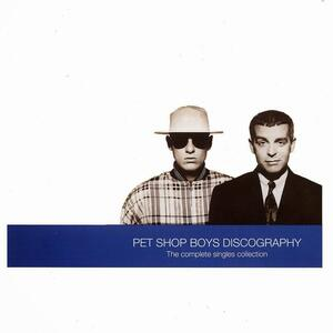 Discography. The Complete Singles Collection - CD Audio di Pet Shop Boys