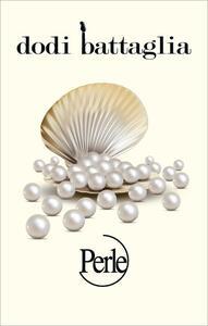 Perle (+ libro). Copia Autografata - CD Audio di Dodi Battaglia