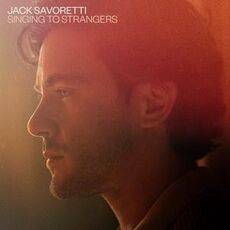 CD Singing to Strangers (Deluxe Edition). Copia Autografata Jack Savoretti