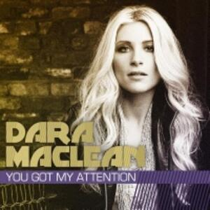 You Got My Attention - CD Audio di Dara Maclean