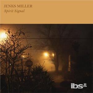 Spirit Signal - Vinile LP di Jenks Miller