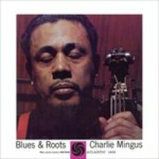 Vinile Blues & Roots (Mono Version) Charles Mingus