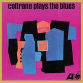 Vinile Coltrane Plays the Blues John Coltrane
