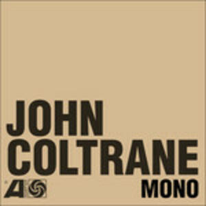The Atlantic Years in Mono - Vinile LP di John Coltrane
