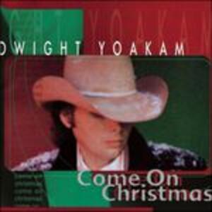 Come on - Vinile LP di Dwight Yoakam
