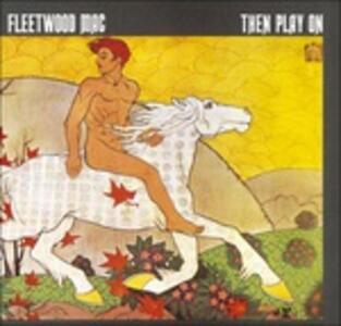 Then Play on - Vinile LP di Fleetwood Mac