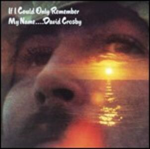 If I Could Only Remember My Name - Vinile LP di David Crosby