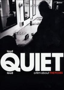 Film Pixies. Loud Quiet Loud Steven Cantor , Matthew Galkin