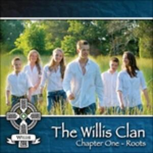 Chapter One. Roots - CD Audio di Willis Clan