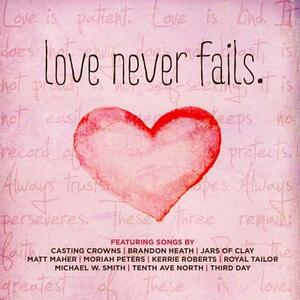 Love Never Fails - CD Audio