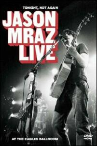 Jason Mraz. Tonight Not Again: Live at Eagles Ballroom - DVD