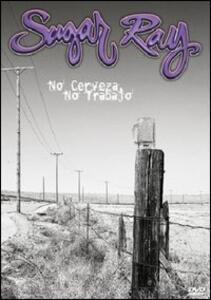 Sugar Ray. No Cerveza No Trabaja - DVD
