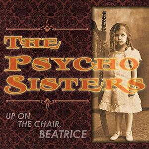 Up On The Chair Dance - Vinile LP di Psycho Sisters