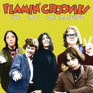 Live 1971 San Francisco - Vinile LP di Flamin' Groovies