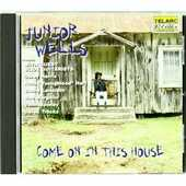 CD Come on in this House Junior Wells