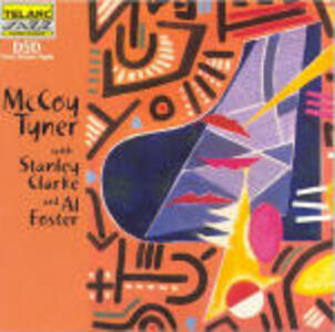 McCoy Tyner with Stanley Clarke and Al Foster - CD Audio di Stanley Clarke,McCoy Tyner,Al Foster