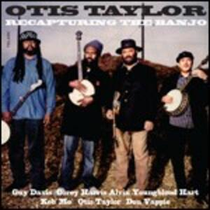 Recapturing the Banjo - CD Audio di Otis Taylor