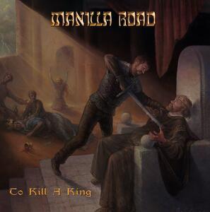 To Kill a King - Vinile LP + CD Audio di Manilla Road