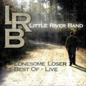 Lonesome Loser - Vinile LP di Little River Band