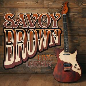 Live & Kickin' - CD Audio di Savoy Brown