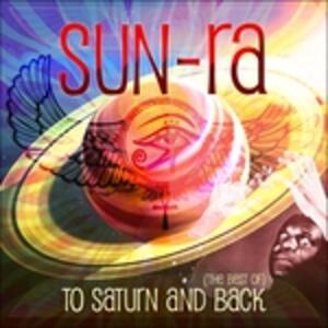 To Saturn And Back - CD Audio di Sun Ra