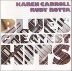 Blues Greatest Hits - CD Audio di Karen Carroll