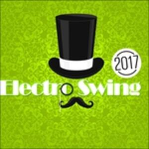 Electro Swing 2017 - CD Audio