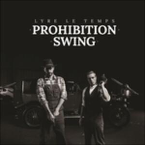 Prohibition Swing - CD Audio di Lyre Le Temps
