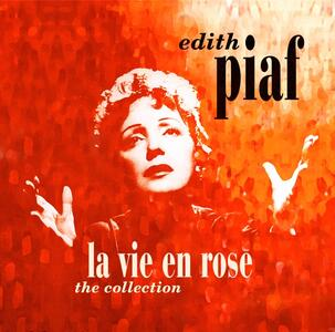 La vie en rose. The Collection - Vinile LP di Edith Piaf