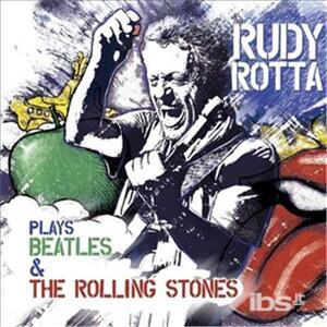 Plays Beatles & Rolling Stones - CD Audio di Rudy Rotta