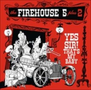 Yes Sir! That's My Baby - Vinile LP di Firehouse Five Plus Two
