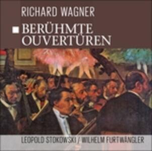 Beruhmte Ouverturen - Famou - CD Audio di Richard Wagner