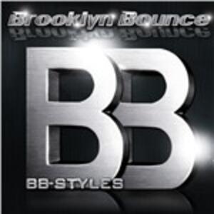 BB Styles - CD Audio di Brooklyn Bounce