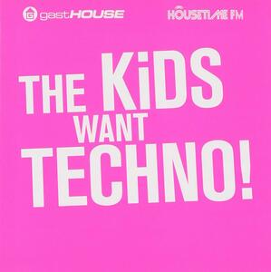 Kids Want Techno - CD Audio