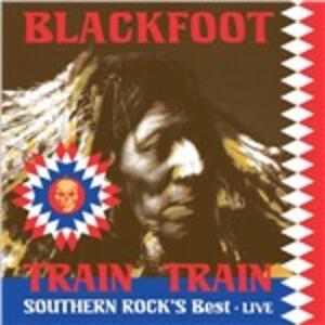Train Train - Vinile LP di Blackfoot
